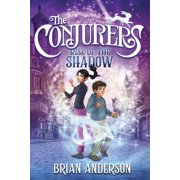 The Conjurers: The Conjurers #1: Rise of the Shadow (Hardcover)