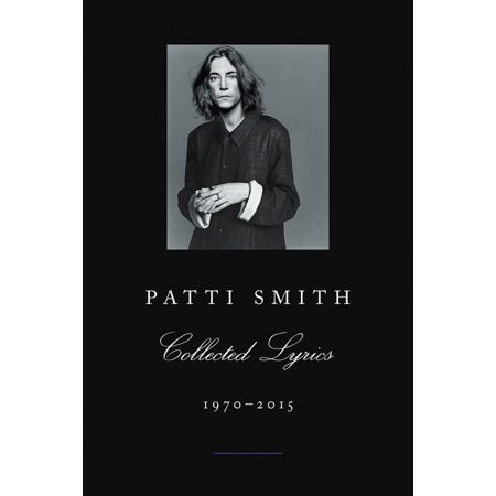 Patti Smith Collected Lyrics, 1970-2015 (Paperback)