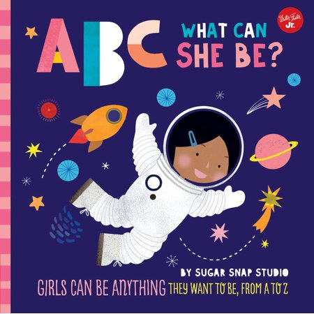ABC for Me: ABC What Can She Be?: Girls Can Be Anything They Want to Be, from A to Z (Board (She Says She Loves Me Kendrick Lamar)
