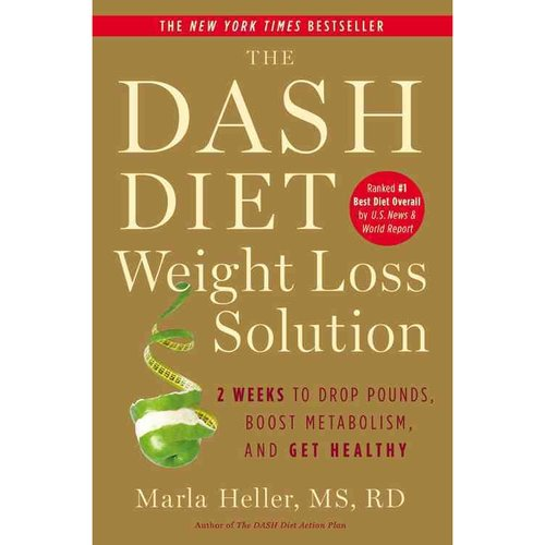 The Dash Diet Weight Loss Solution: 2 Weeks to Drop Pounds, Boost Metabolism and Get Healthy