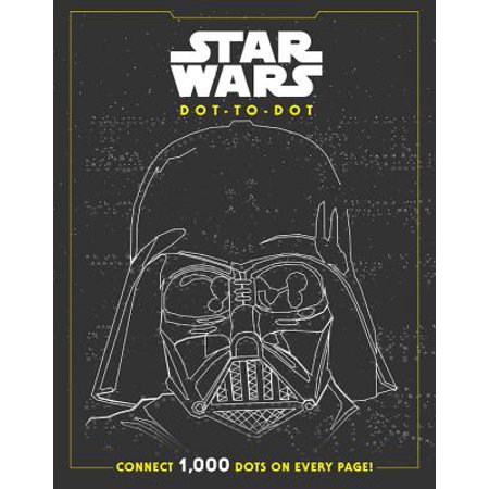 Star Wars Dot-to-Dot : CONNECT 1000 DOTS ON EVERY PAGE