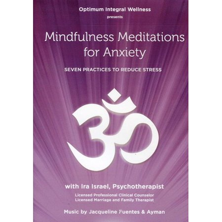 MINDFULNESS MEDITATIONS FOR ANXIETY-SEVEN PRACTICES TO REDUCE STRESS (DVD) (Best Meditation App For Anxiety)