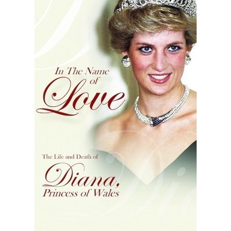 In the Name of Love: Diana Princess of Wales