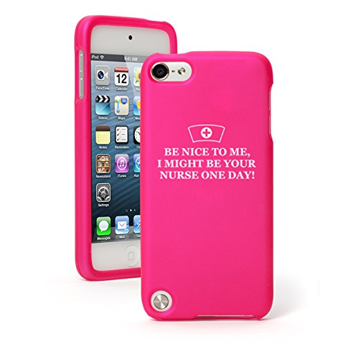 For Apple iPod Touch 5 5th Generation Rubber Hard Case Cover Be Nice To Me I May Be Your Nurse (Hot Pink)