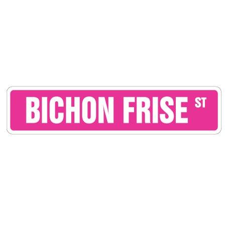 BICHON FRISE Street Sign Area lover pet dog bedroom | Indoor/Outdoor | 24