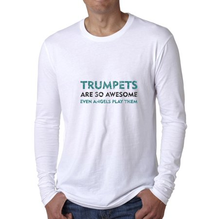 Trumpets Are So Awesome Even Angels Play Them Men's Long Sleeve - Hollywood Them