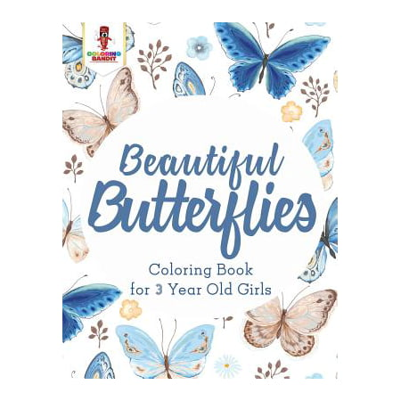 Beautiful Butterflies : Coloring Book for 3 Year Old Girls