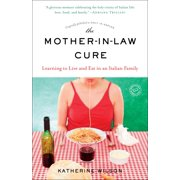 The Mother-in-Law Cure (Originally published as Only in Naples) : Learning to Live and Eat in an Italian Family