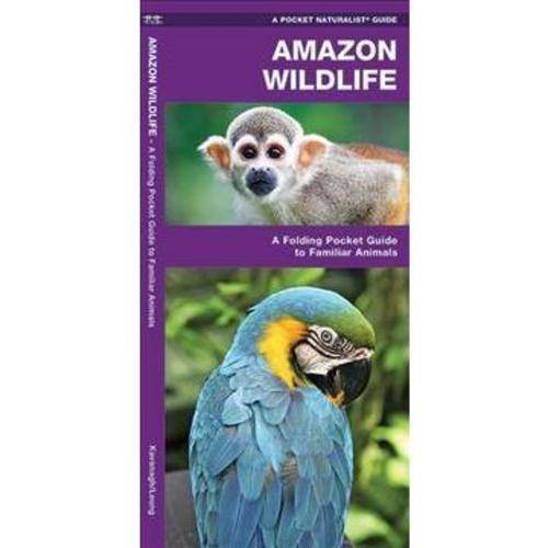 Amazon Wildlife: A Waterproof Pocket Guide to Familiar Species