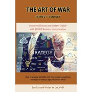 The Art of War in the 21st Century : How to Achieve Success W/ Time-Tested Competitive Strategies (Softcover)
