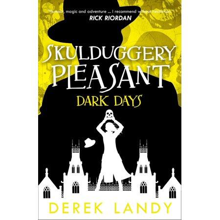Dark Days (Skulduggery Pleasant, Book 4) - eBook ()