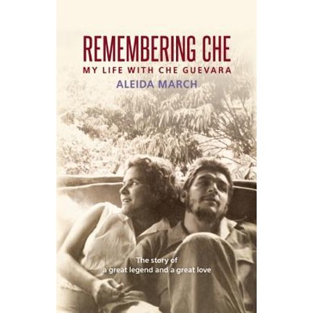 Remembering Che : My Life with Che Guevara
