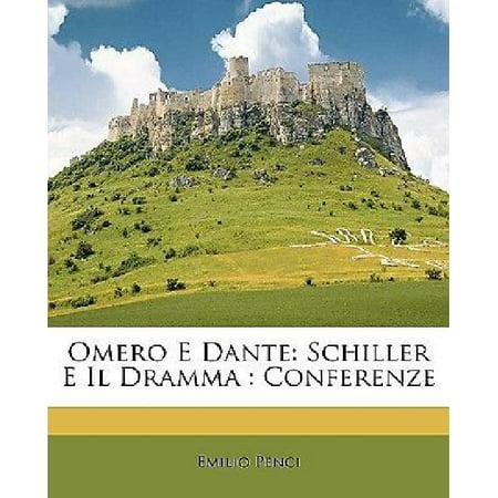 Omero E Dante  Schiller E Il Dramma  Conferenze