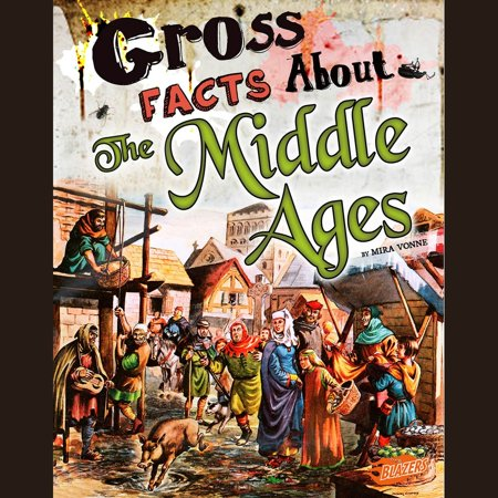 Gross Facts About the Middle Ages - Audiobook