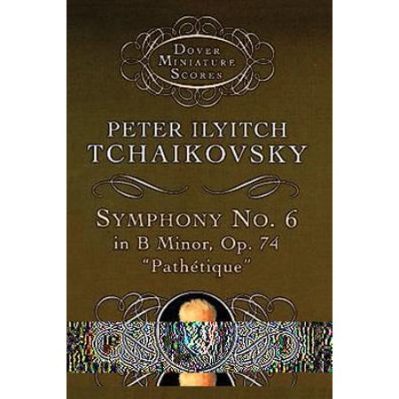 Symphony No. 6 in B Minor : Op. 74