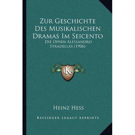 Zur Geschichte Des Musikalischen Dramas Im Seicento  Die Opern Alessandro Stradellas  1906