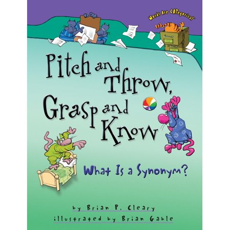 Pitch and Throw, Grasp and Know (A Positive Word That Starts With R)
