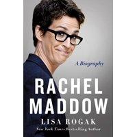 Rachel Maddow : A Biography
