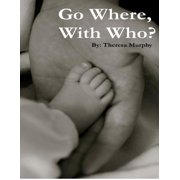Go Where, With Who? - eBook