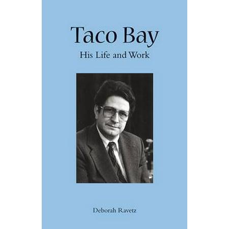 Tyco Life - Taco Bay : His Life and Work