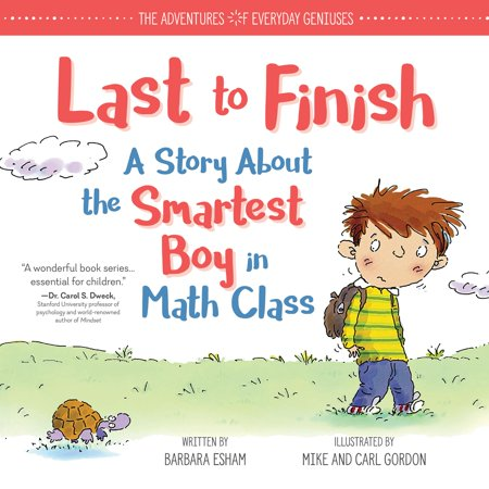 Last to Finish, A Story About the Smartest Boy in Math Class