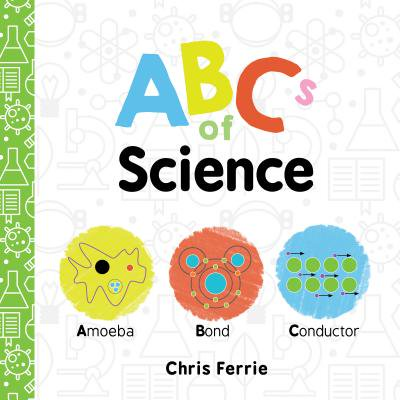 ABCs of Science (Board Book) (Science Books For Teens)
