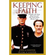 Keeping Faith : A Father-Son Story About Love and the United States Marine Corps