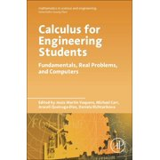 Mathematics in Science and Engineering: Calculus for Engineering Students : Fundamentals, Real Problems, and Computers (Paperback)