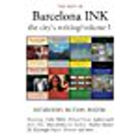 The Best Of Barcelona Ink  The Citys Writing  Volume 1