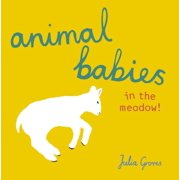 Animal Babies: Animal Babies in the Meadow! (Board Book)
