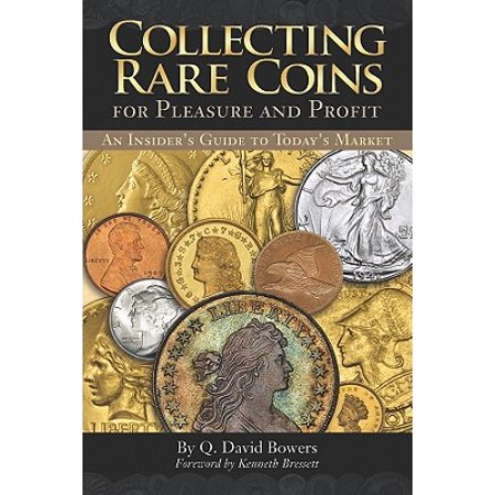 United States Rare Coins - Collecting Rare Coins : For Pleasure and Profit