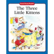 The Three Little Kittens : A Traditional Story with Simple Text and Large Type. for Age
