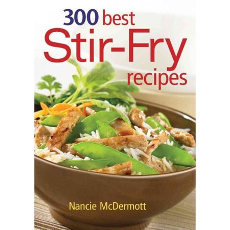 300 Best Stir-Fry Recipes by