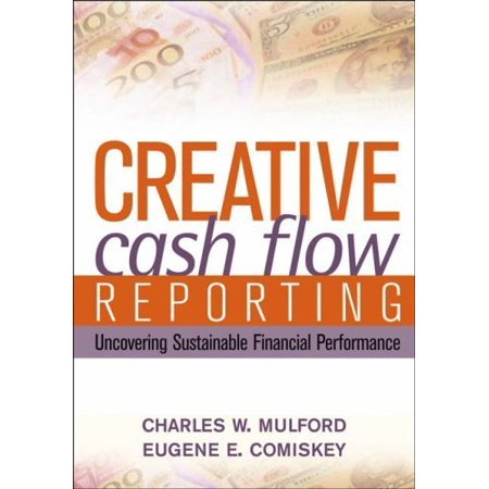 Creative Cash Flow Reporting  Uncovering Sustainable Financial Performance