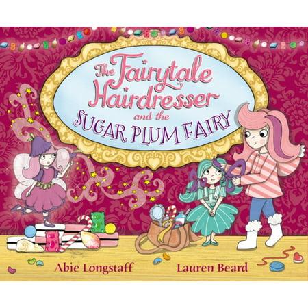 The Fairytale Hairdresser and the Sugar Plum Fairy (Paperback) - The Sugar Plum Fairy Horror