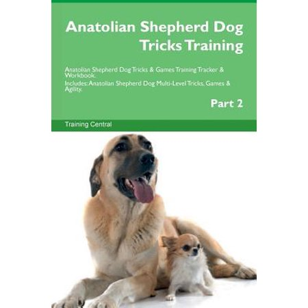 Anatolian Shepherd Dog Tricks Training Anatolian Shepherd Dog Tricks & Games Training Tracker & Workbook. Includes