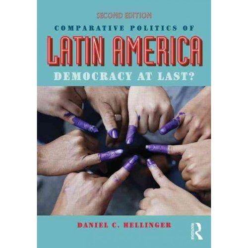 Comparative Politics of Latin America: Democracy at Last?