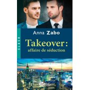 Takeover : Affaire de séduction - eBook