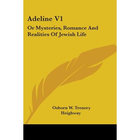 Reality V1 (Adeline V1 : Or Mysteries, Romance and Realities of Jewish Life )