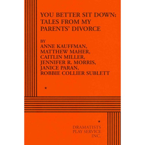 You Better Sit Down: Tales from My Parents Divorce