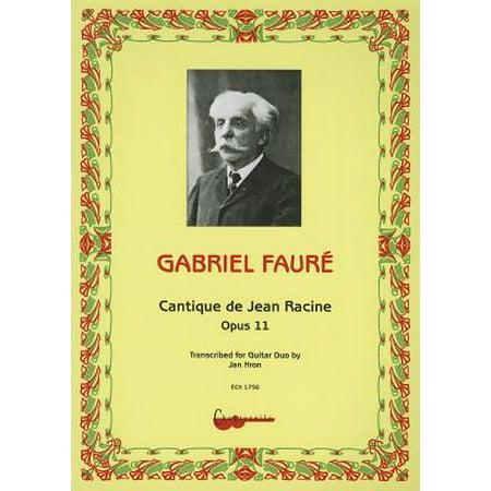 Gabriel Faure: Cantique de Jean Racine, Opus 11 - by Gabriel Faure, trans. by Jan Hron - SongBook - (Gabriel Jean)