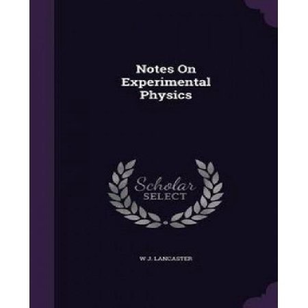 Notes On Experimental Physics