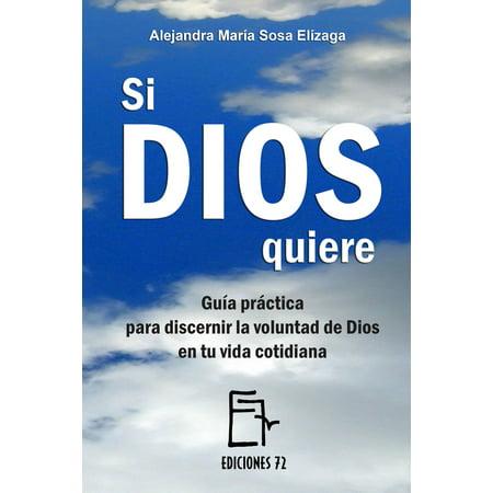 Si Dios quiere. Guía práctica para discernir la voluntad de Dios en tu vida cotidiana -