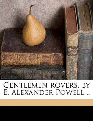 Gentlemen Rovers, by E. Alexander Powell .. by