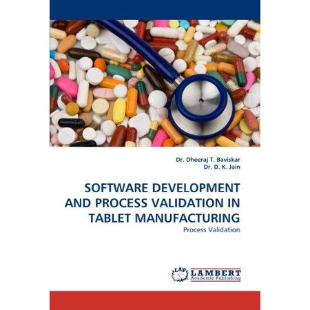 Software Development And Process Validation In Tablet Manufacturing