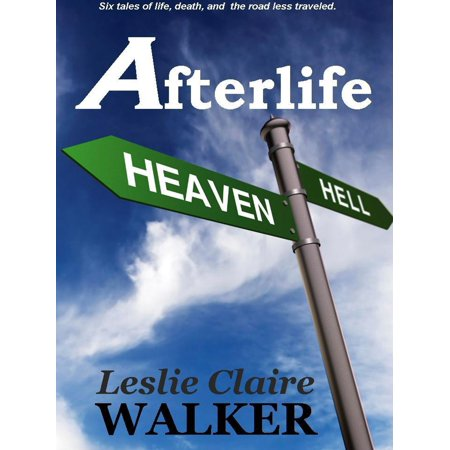 Afterlife: Tales of Life, Death, and the Road Less Traveled -