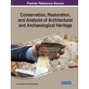 Conservation, Restoration, and Analysis of Architectural and Archaeological Heritage - eBook