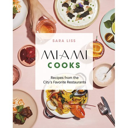 Miami Cooks : Recipes from the City's Favorite Restaurants (Hardcover)
