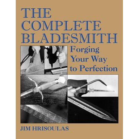 - The Complete Bladesmith (Paperback)