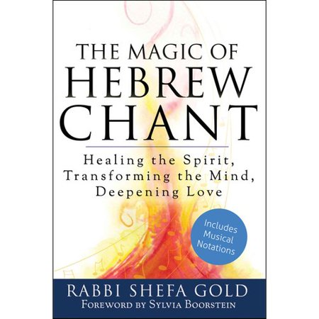 The Magic Of Hebrew Chant  Healing The Spirit  Transforming The Mind  Deepening Love